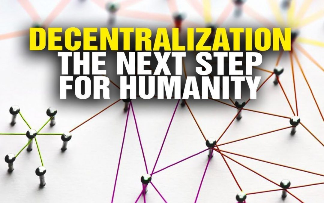 The Case for Decentralizing theWorld
